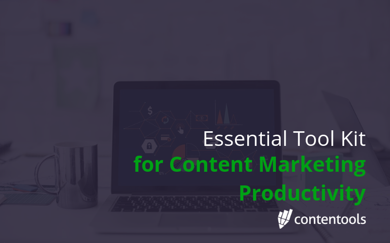 [Essential Tool Kit] for Content Marketing Productivity